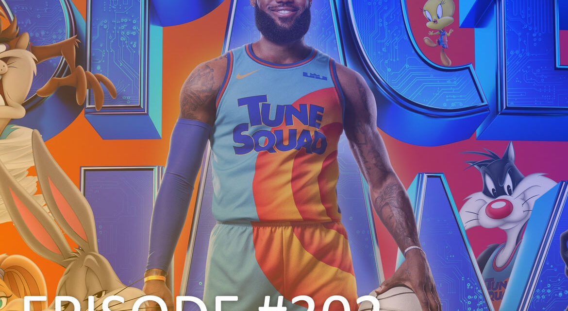 TSB Podcast: EP.302 – Space Jam 2 Review…